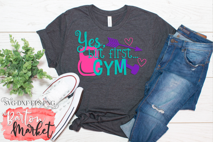 Yes But First Gym SVG DXF EPS PNG