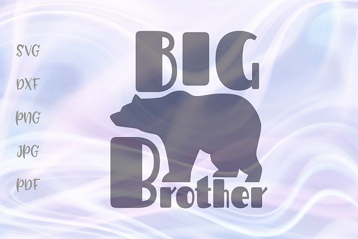 Big Brother Bear Family Bro Sign Cut File SVG DXF PNG PDF