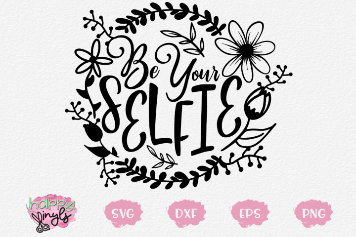 Be Your Selfie - A Floral Wreath SVG