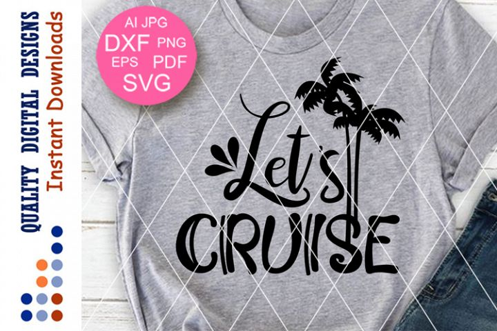 Lets Cruise svg files sayings Palm tree Sunset wall art