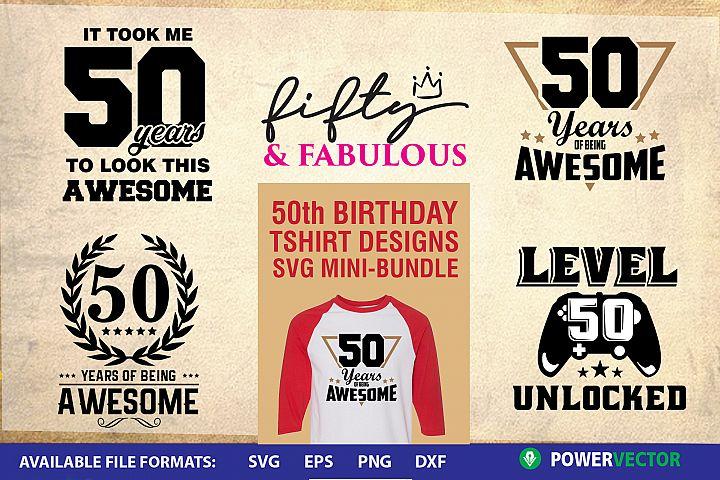 50TH Birthday T shirt Designs SVG Mini-Bundle