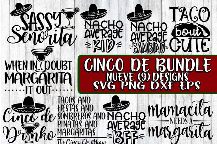 Cinco De Bundle- Nueve -9 Designs - SVG PNG DXF EPS