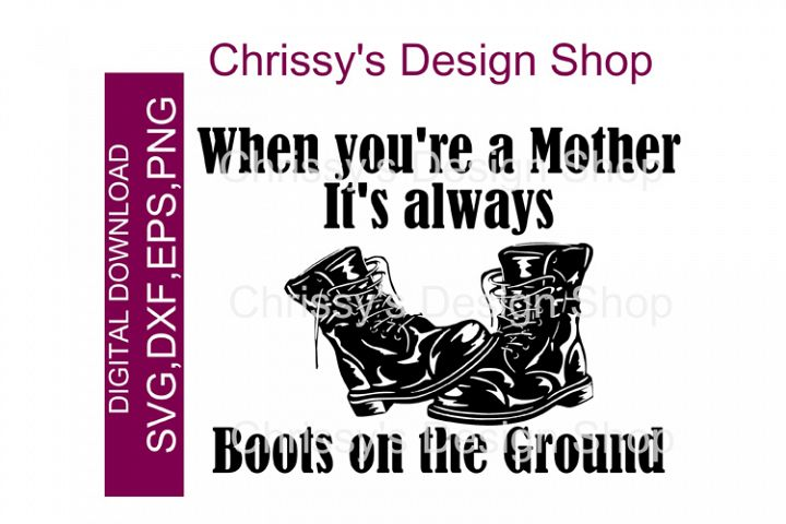 Military Mom, boots on the ground SVG, DXF, EPS