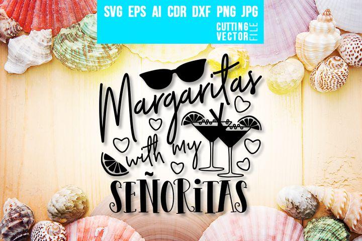 Margaritas with my Senoritas - svg, eps, ai, dxf, png, jpg
