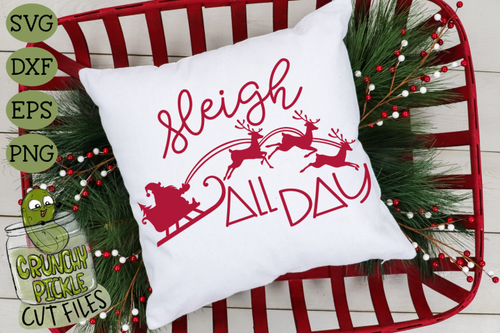 Christmas SVG File - Sleigh All Day Santa