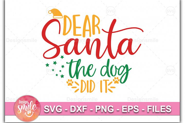 Dear Santa The Dog Did It SVG DXF PNG EPS Cutting Files