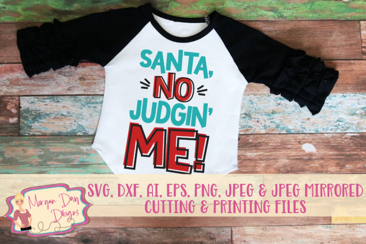 Santa No Judgin Me SVG, DXF, AI, EPS, PNG, JPEG