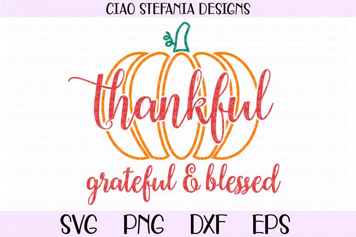 Thankful Grateful Blessed Pumpkin Fall SVG PNG DXP EPS Cut