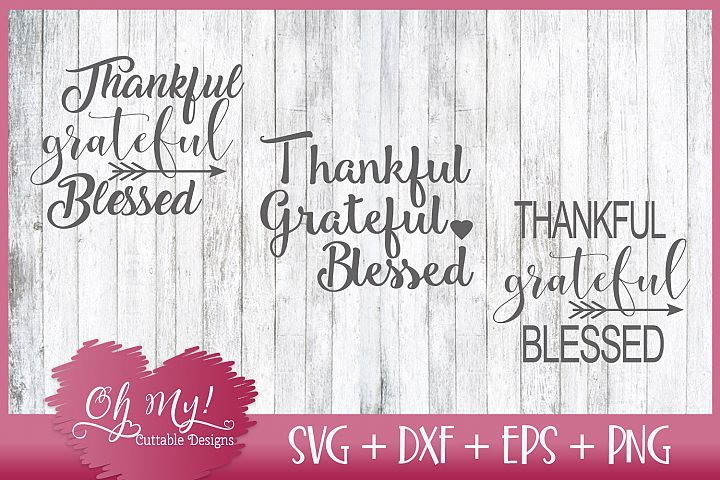 Thankful Grateful and Blessed - SVG DXF EPS PNG