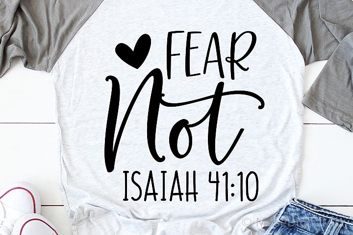 Fear Not Svg, Scripture Svg, Bible Quote Svg, Isaiah Svg