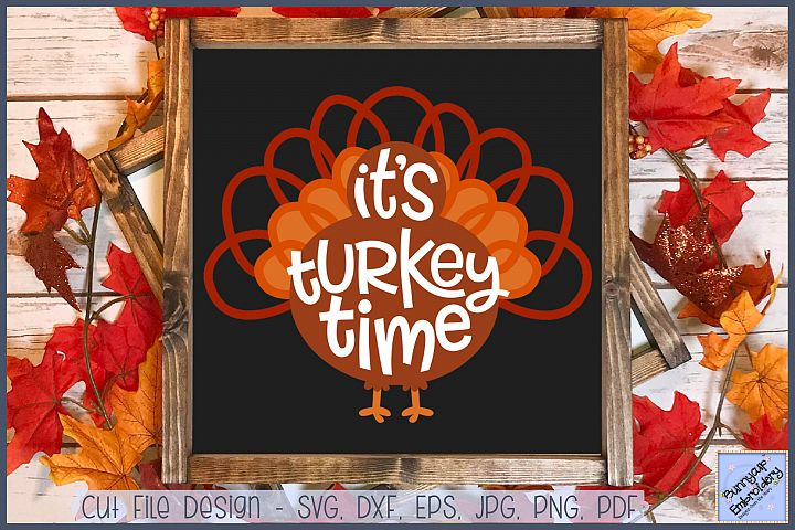 Its Turkey Time - SVG, Clipart, Printable
