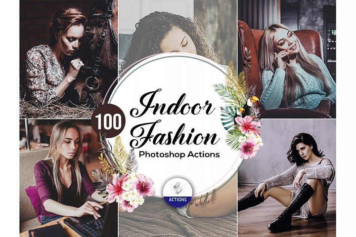 100 Indoor Fashion Photoshop Actions