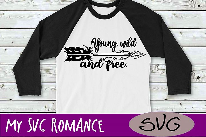 Young Wild and Free Bohemian Arrow SVG DXF PNG EPS