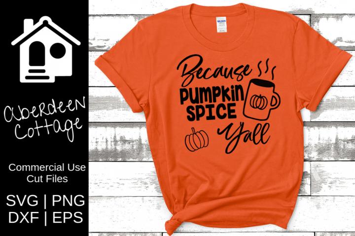 Because Pumpkin Spice Yall SVG Design