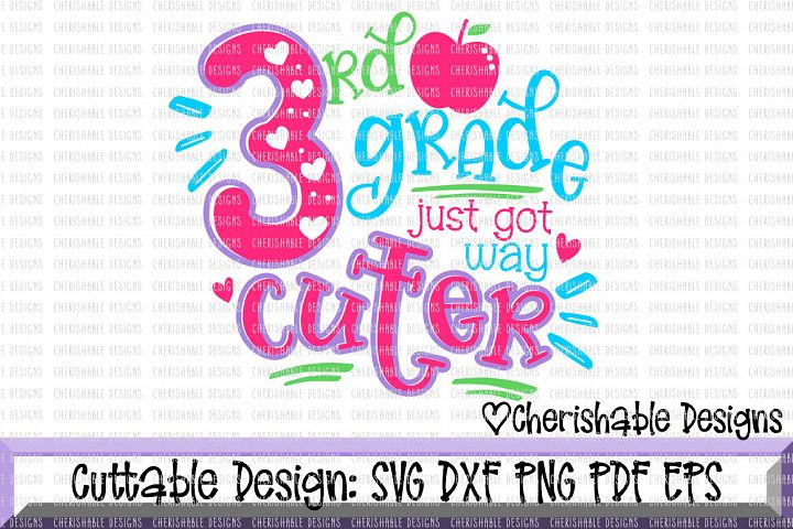 3rd Grade svg, Third Grade svg, School svg, Back to School svg, Last day of School svg, Just Got Way Cuter svg, Cricut instant download
