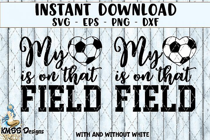 Soccer - My Heart is on that Field