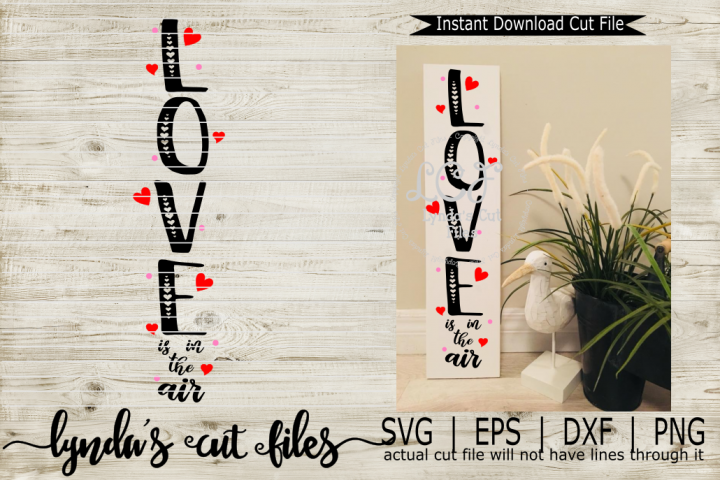 Love is in the Air//Porch Sign//SVG/EPS/DXF