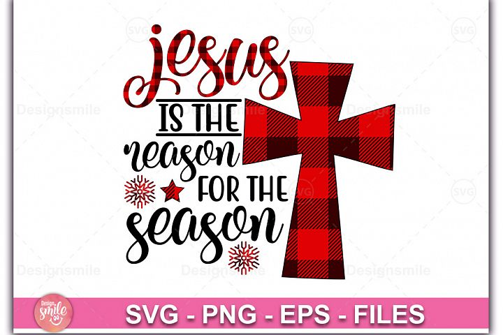 Christmas svg| Jesus is the Reason for the Season| SVG|PNG