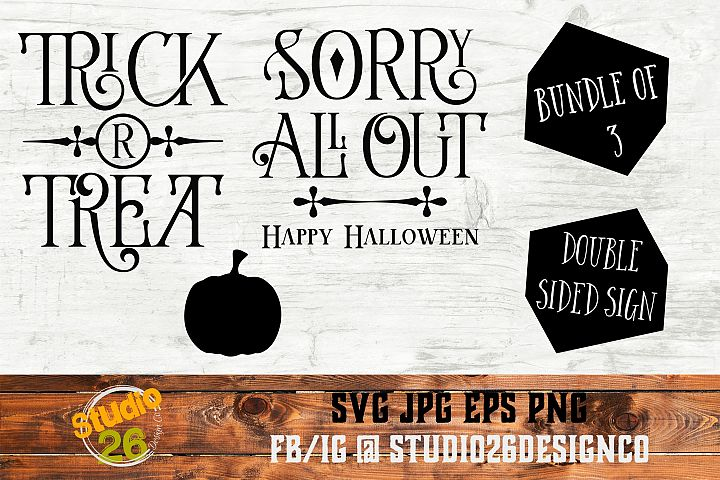 Trick or Treat - Sorry All Out - Halloween - SVG PNG EPS
