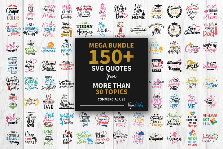 Mega bundle 150 SVG quotes from variety of topics