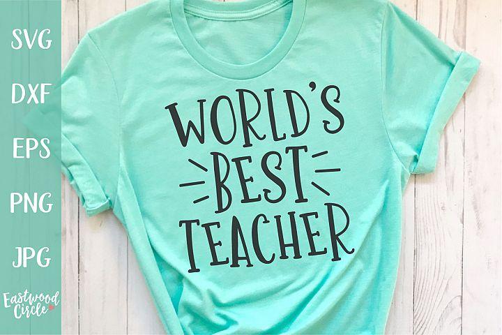 Worlds Best Teacher - A Teacher SVG File for Crafters
