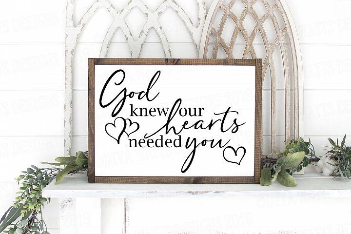 God Knew Our Hearts Needed You - Farmhouse Nursery SVG