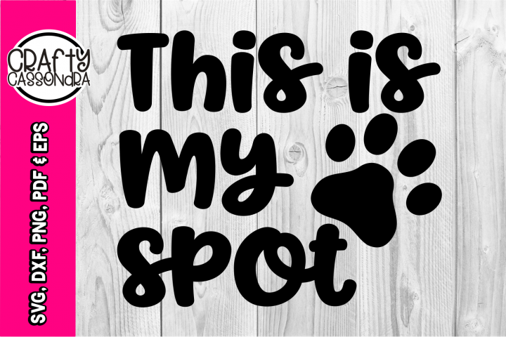 Dog SVG - This is my spot - pillow case design - dog mom svg