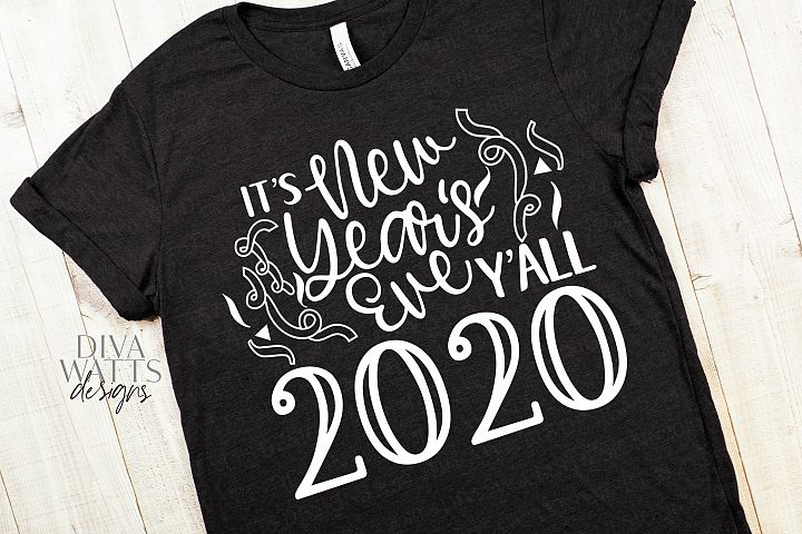 Its New Years Eve Yall 2020 - Cutting File SVG DXF PNG JPG
