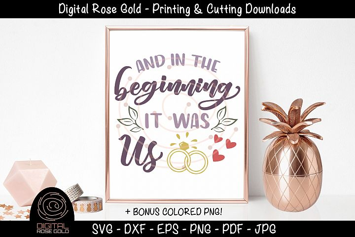 And In The Beginning It Was Us - Wedding SVG, Husband Wife example