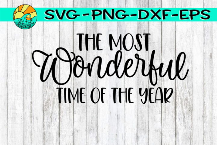 The Most Wonderful Time Of The Year - SVG PNG EPS DXF