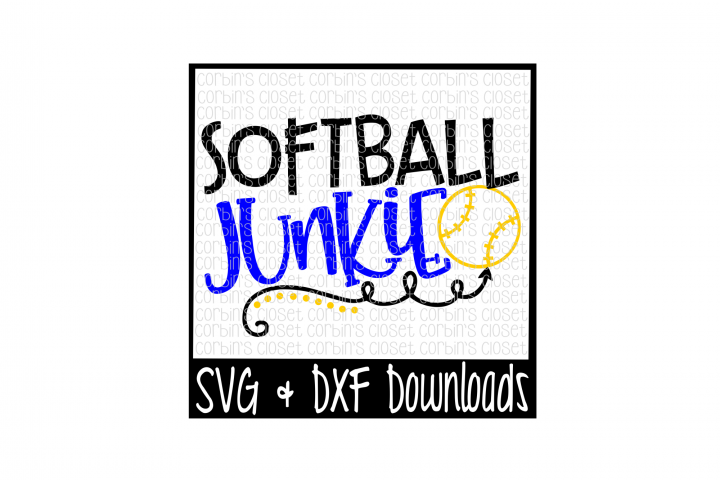 Softball SVG * Softball Junkie Cut File