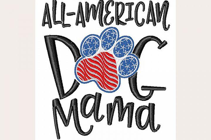 All American Dog Mama - Machine Embroidery Design