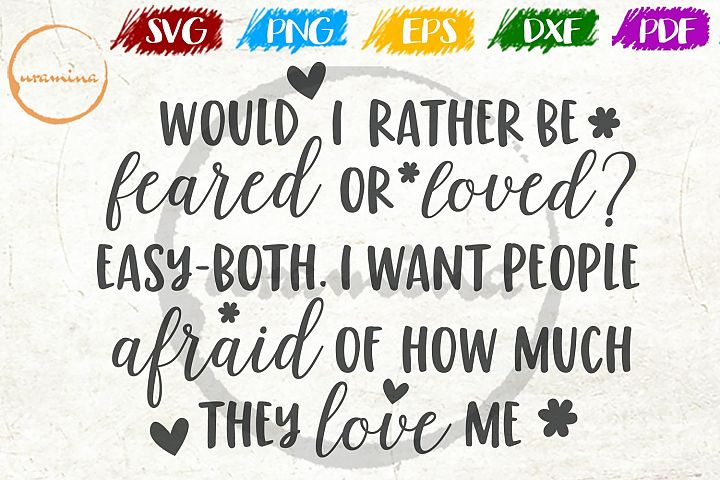 Would I Rather Be Feared Quote SVG DXF PNG PDF