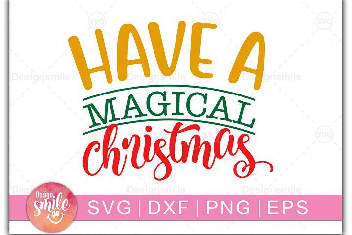 Christmas svg Have A Magical Christmas SVG