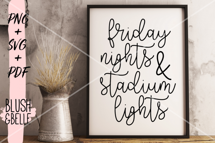 Friday Nights & Stadium Lights - PNG, SVG, PDF