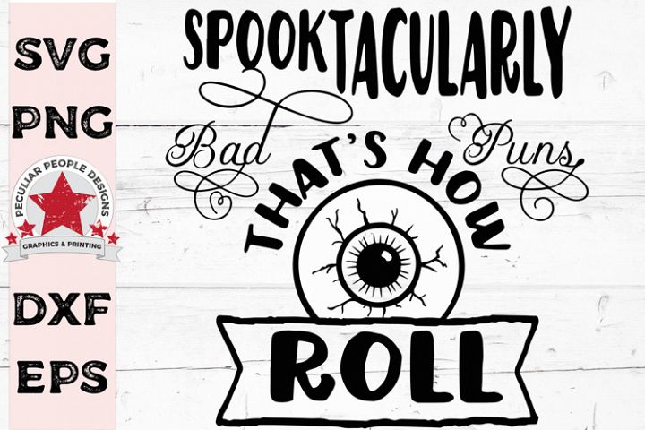 Spooktacularly Bad Puns SVG, Spooky Halloween cut file