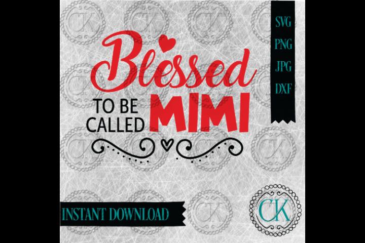 Blessed Mimi, Nana, Grandma, Mom, GiGi, Aunt, Grammy SVG