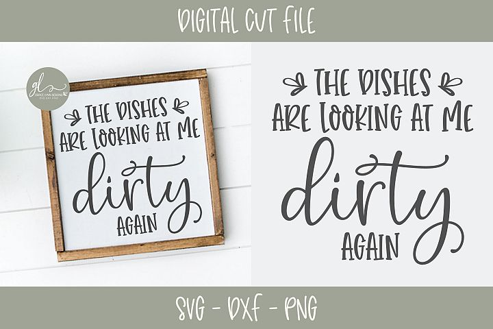 The Dishes Are Looking At Me Dirty Again - Kitchen SVG