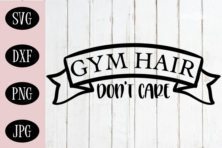 Gym Hair Dont Care SVG | Workout SVG | Fitness SVG