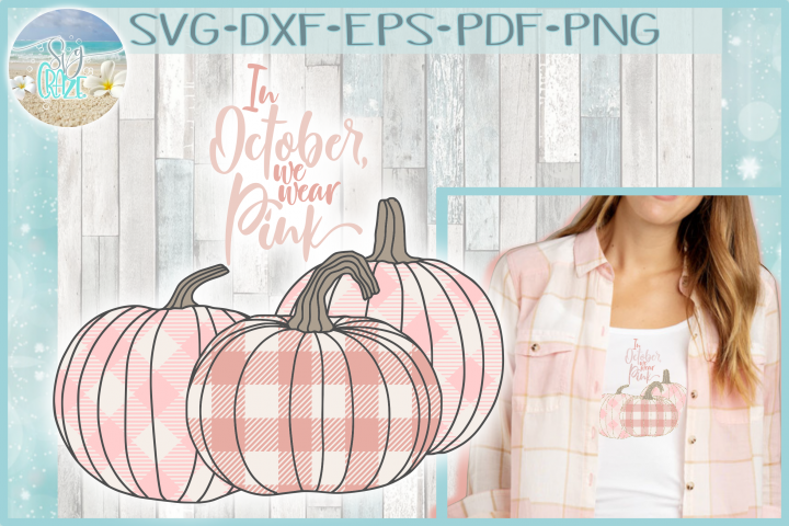 In October We Wear Pink Breast Cancer Plaid Pumpkins SVG