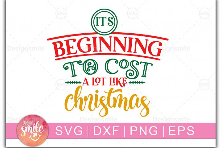 Christmas svg|Its Beginning To Cost A Lot Like Christmas