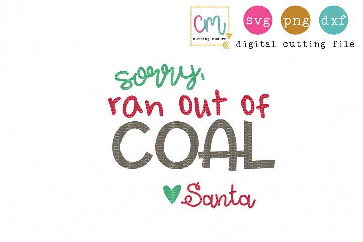 Sorry Ran Out Of Coal Love Santa
