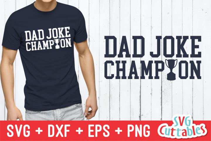 Dad Joke Champion | Fathers Day | SVG Cut File