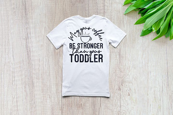 May your coffe be stronger than your toddler | SVG Cut file