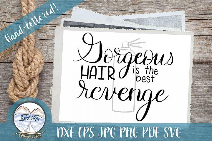 Gorgeous Hair is the Best Revenge Hand-lettered SVG