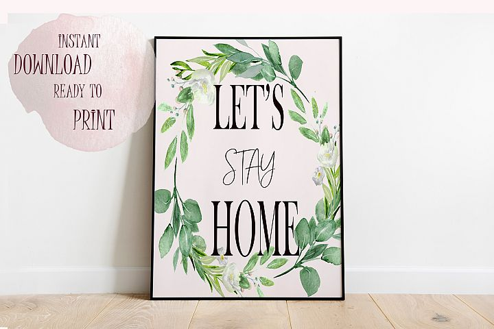 Lets stay home Printeble wall art