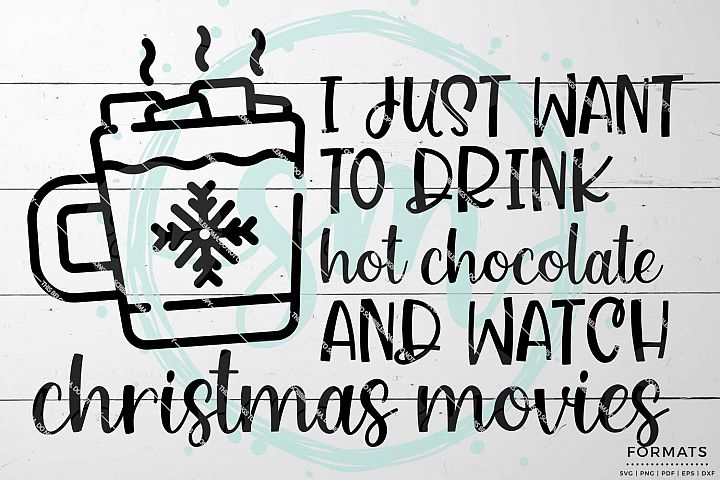 Drink Hot Cocoa Christmas Movies SVG Files for Cricut