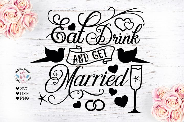 Eat Drink and Get Married Cut File