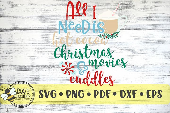 All I Need is Hot Cocoa Christmas Movies & Cuddles SVG