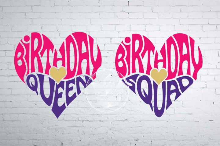 Birthday Queen, Birthday Squad word art heart